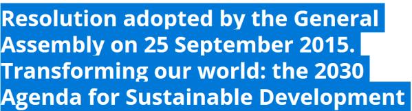 Dette billede har ingen alternativ tekst; filens navn er agenda2030-un-adopted.png